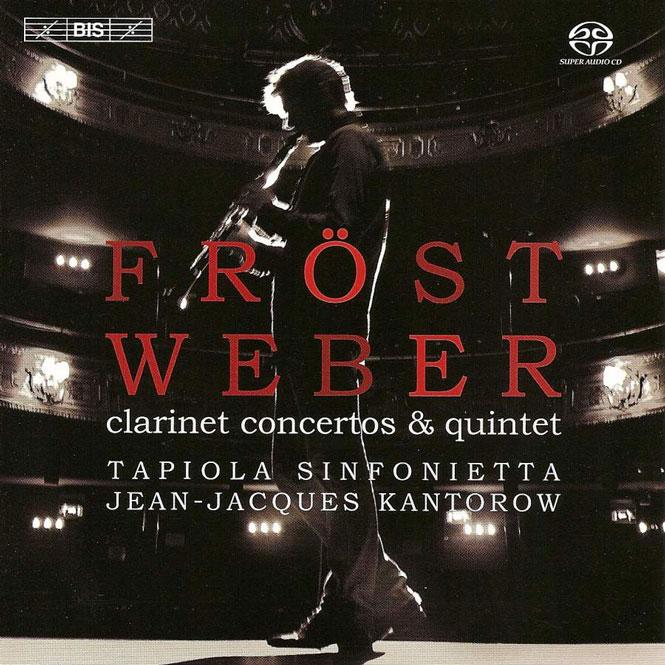 Carl Maria von Weber: Clarinet concertos & quintet |Martin Fröst (klarinet), Tapiola Sinfonietta, dir. Jean-Jacques Kantorow | BIS SACD 1523 | Magasinet KLASSISK