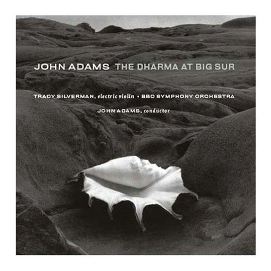 John Adams: 'The Dharma at Big Sur/My Father Knew Charles Ives' | Nonesuch Records 79857 | Magasinet KLASSISK