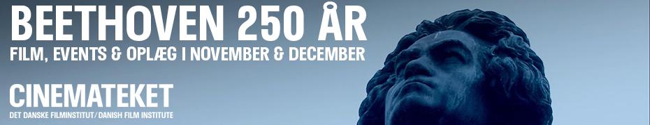 LUDWIG VAN BEETHOVEN 250 ÅR | ET MUSIKALSK KRAFTVÆRK UDEN HØRELSE | CINEMATEKET 2020