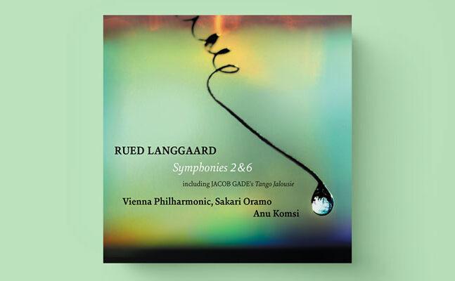 Wiener Filharmonikernes indspilning af Rued Langgaard | Magasinet KLASSISK nyhed